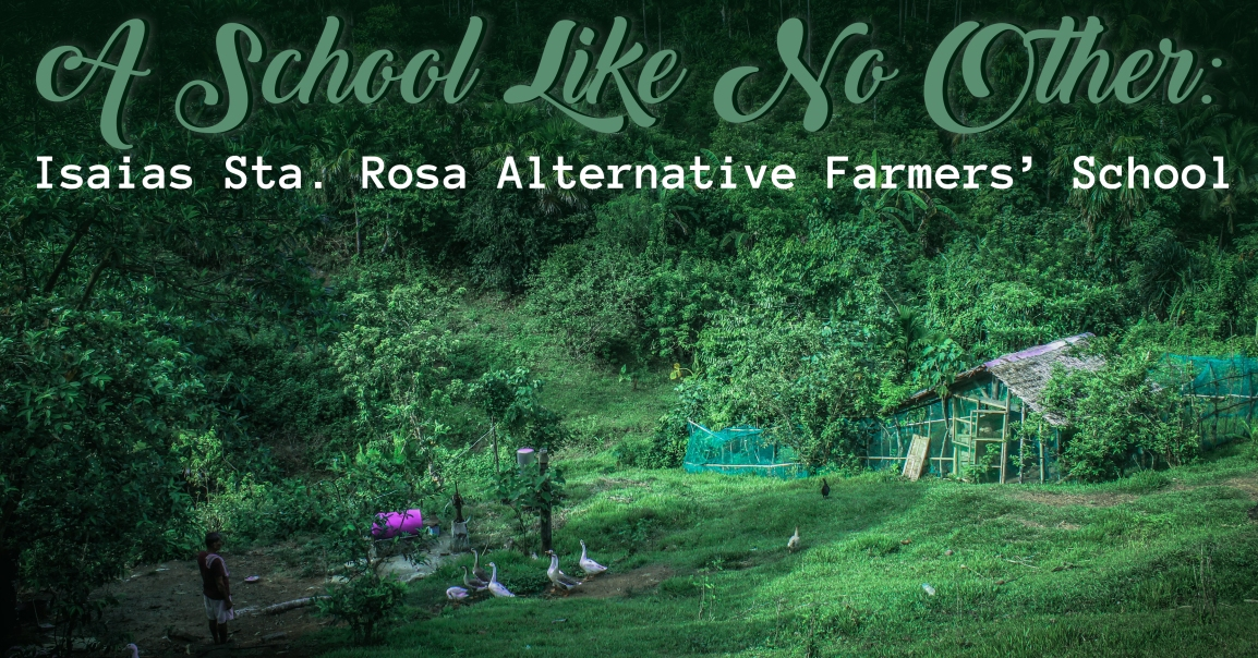 A School like No other in the Bicol Region: Isaias Sta. Rosa Alternative Farmers'School